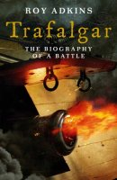 Trafalgar: The Biography of a Battle Book Cover